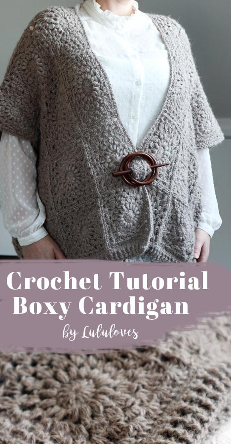 Lululoves Crochet | How to make a Boxy Cardigan