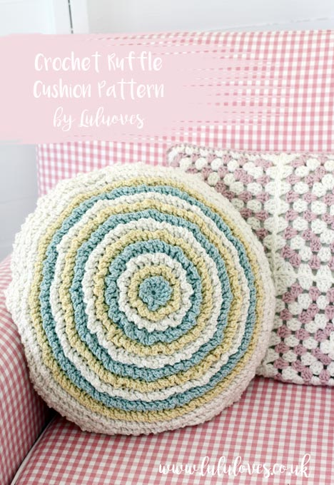 Crochet Ruffle Cushion Pattern by Emma Escott | Lululoves Blog